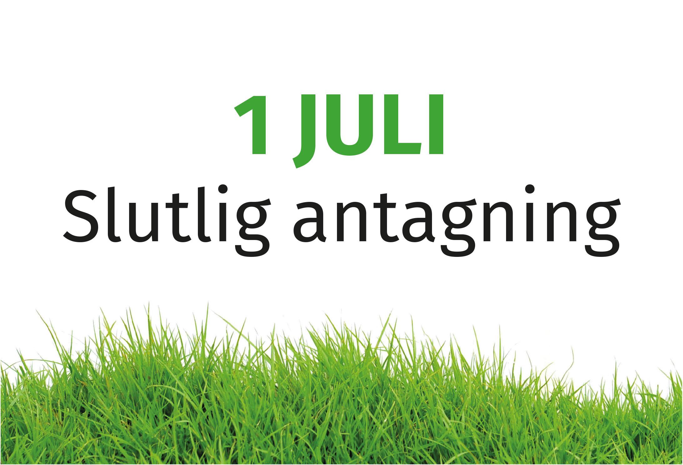 """Bild på gräs och rubriken """"1 juli - slutlig antagning"""""""